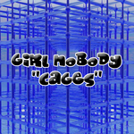 GIRL NOBODY - Cages (Front Cover)