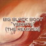 BIG BLACK BOOT - Vibrate 2005 (Peace Division remix) (Front Cover)