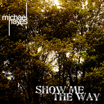HAYES, Michael - Show Me The Way (Front Cover)