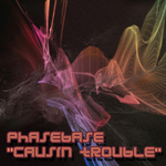 PHASEBASE - Causin Trouble (Front Cover)