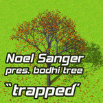 SANGER, Noel presents BODHI TREE - Trapped (Front Cover)