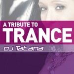 DJ TATANA - A Tribute To Trance (Front Cover)
