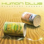 HUMAN BLUE - Diskovery Channel (Front Cover)