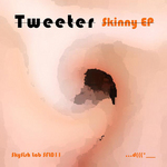 TWEETER - Skinny EP (Front Cover)