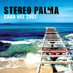 STEREO PALMA - Cada Vez 2007 (Front Cover)