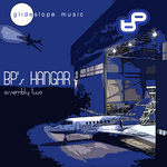 GLIDESLOPE - BP's Hangar - Assembly Two (Front Cover)