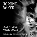BAKER, Jerome - Relentless Muzik Vol 2 (Front Cover)