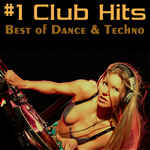 #1 Club Hits Vol 1: Best Of Dance & Techno Edition