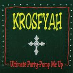 KROSFYAH - Ultimate Party - Pump Me Up (Front Cover)