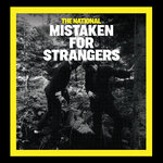 NATIONAL, The - Mistaken For Strangers (Front Cover)