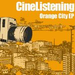 PETTER, Ralf - CineListening: The Orange City EP (Front Cover)