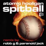 ATOMIC HOOLIGAN - Spitball (remixes) (Front Cover)