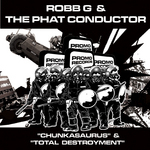 ROBB G/THE PHAT CONDUCTOR - Chunkasaurus (Front Cover)