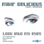 DELICIOUS, Mike - Look Into My Eyes (Front Cover)