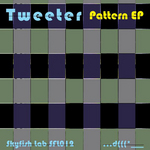 TWEETER - Pattern EP (Front Cover)