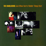 CHARLATANS, The - Just When You're Thinkin' Things Over (Front Cover)