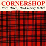 Born Disco Died Heavy Metal