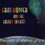 GRASSHOPPER & THE GOLDEN CRICKETS - The Orbit Of Eternal Grace (Front Cover)