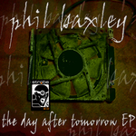 BAXLEY, Phil - The Day After Tomorrow EP (Front Cover)