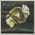 SHEARWATER - Palo Santo (Expanded Edition) (Front Cover)