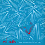 WHISTLER - Don't Jump In Front Of My Train (Front Cover)
