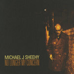 SHEEHY, Michael J - No Longer My Concern (Front Cover)
