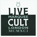Live Cult - Marquee London MCMXCI