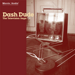 DASH DUDE - The Televison Saga (Front Cover)