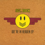 SGT ROCK - We're In Heaven (Front Cover)