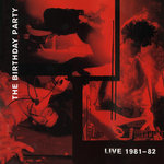 BIRTHDAY PARTY, The - Live 81-82 (Front Cover)