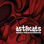 ASTROCATS - Back 2 Tha Playground (Front Cover)