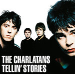 CHARLATANS, The - Tellin' Stories (Front Cover)