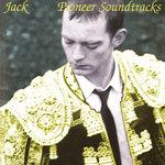 JACK - Pioneer Soundtracks (Front Cover)