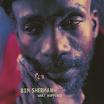 SHERMAN, Bim - What Happened? (Front Cover)