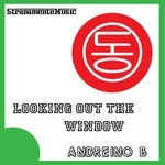 ANDREINO B - Looking Out The Window (Front Cover)