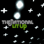 NATIONAL, The - Lit Up (Front Cover)