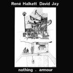 RENE HALKETT/DAVID JAY - Nothing (Front Cover)