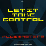 FLOWMASTERS - Let It Take Control (Front Cover)