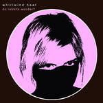 WHIRLWIND HEAT - Do Rabbits Wonder? (Front Cover)