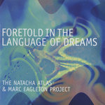 NATACHA ATLAS & MARC EAGLETON PROJECT, The - Foretold In The Language Of Dreams (Front Cover)