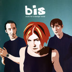 BIS - Music For A Stranger World (Front Cover)