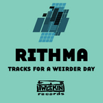 RITHMA - Tracks For A Weirder Day (Front Cover)