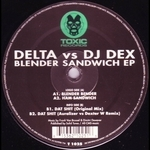 DELTA vs DJ DEX - Blender Sandwich EP (Front Cover)
