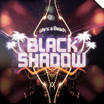 BLACK SHADOW - Life's A Beach (Front Cover)