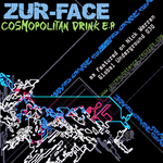 ZUR FACE - Cosmopolitan Drink EP (Front Cover)