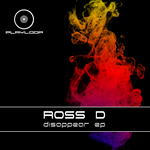 ROSS D - Disappear EP (Front Cover)