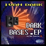 DARK, Ivan - Dark Bases EP (Front Cover)