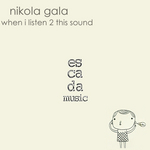 GALA, Nikola feat ZM - When I Listen 2 This Sound (Front Cover)
