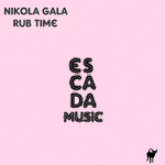 GALA, Nikola - Rub Time (Front Cover)