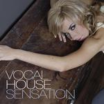 VARIOUS - Vocal House Sensation (unmixed) (Front Cover)